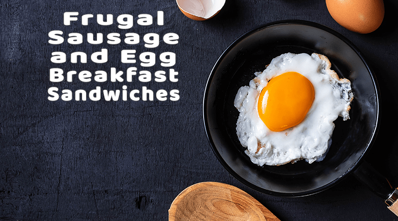 Frugal Sausage and Egg Breakfast Sandwiches
